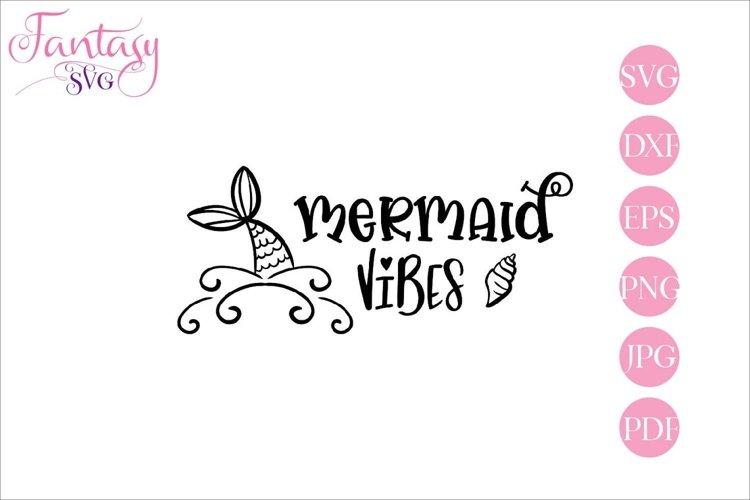 Mermaid Vibes - SVG Cut File