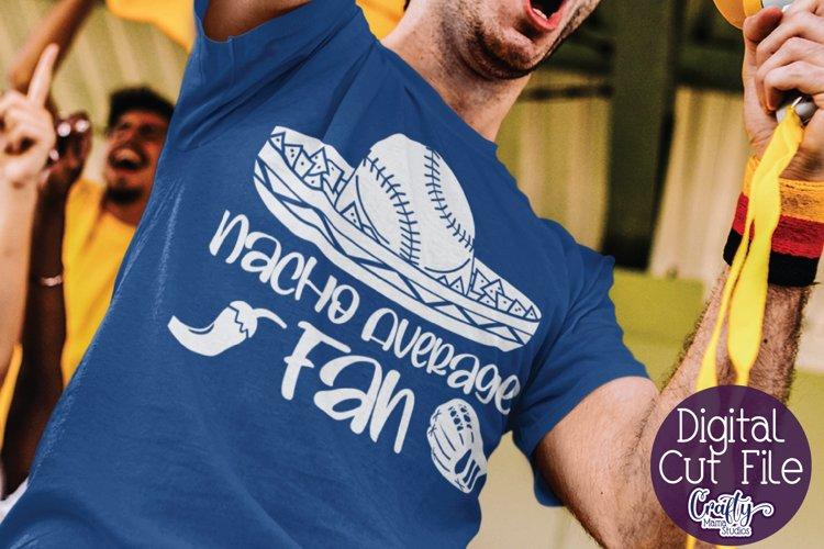 Baseball Fan, Baseball, Baseball Svg, Nacho Average Svg example image 1