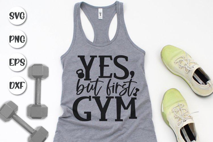 Yes But First Gym, Motivational Quote, Gym Svg, Workout Svg example image 1