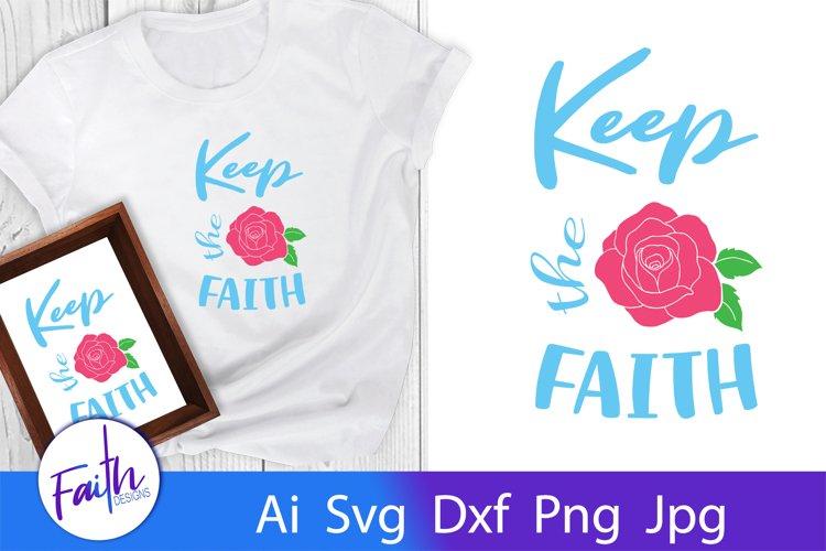 Keep The Faith Rose Svg Cut File