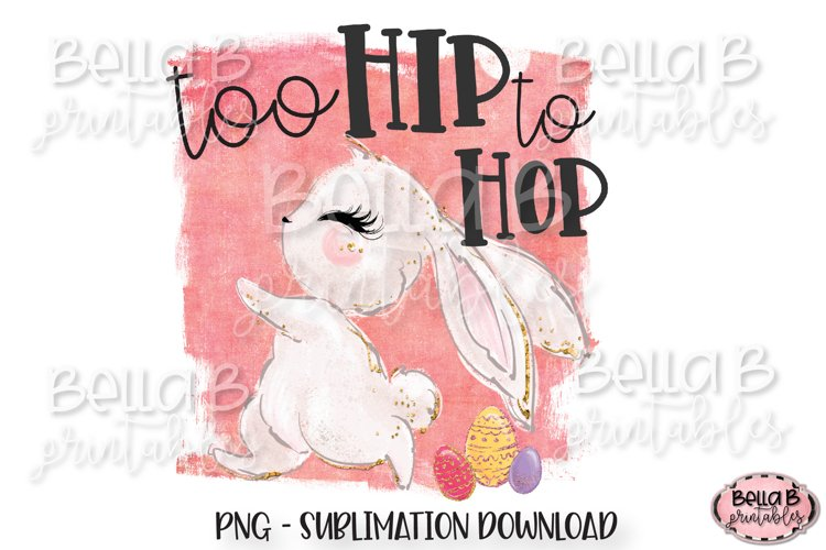 Easter Sublimation Design, Too Hip To Hop, Easter Bunny example image 1