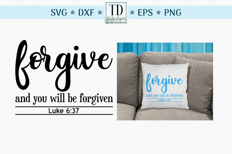 Luke 6.37 Forgive Scripture, A Forgiveness Bible Verse SVG