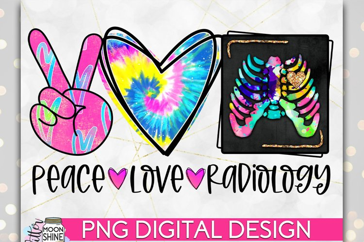 Peace Love Radiology PNG Sublimation Design