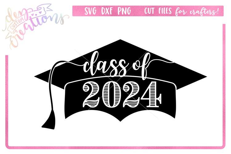 Class of 2024 Grad Cap - SVG DXF PNG Digital files