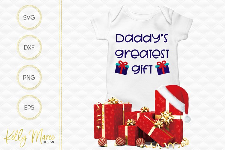 Daddys Greatest Gift SVG File