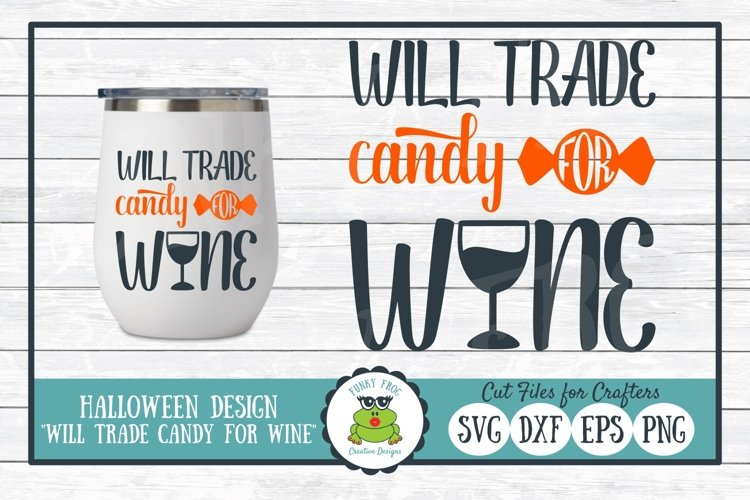 Will Trade Candy for Wine, Halloween SVG Cut File