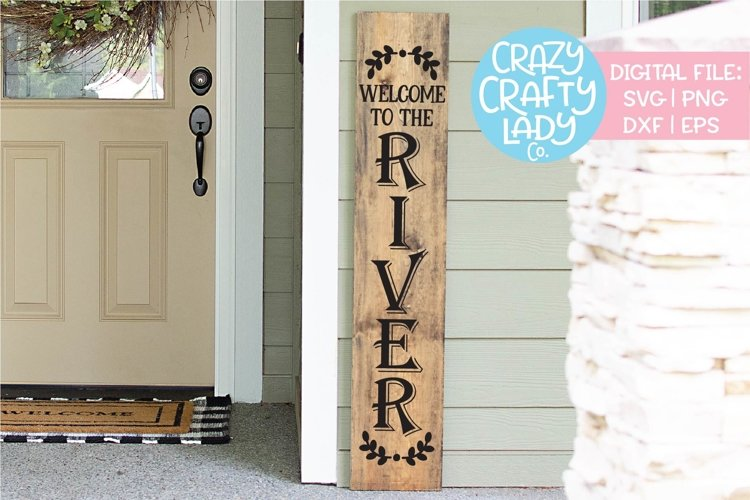 Welcome to the River Porch Sign SVG DXF EPS PNG Cut File