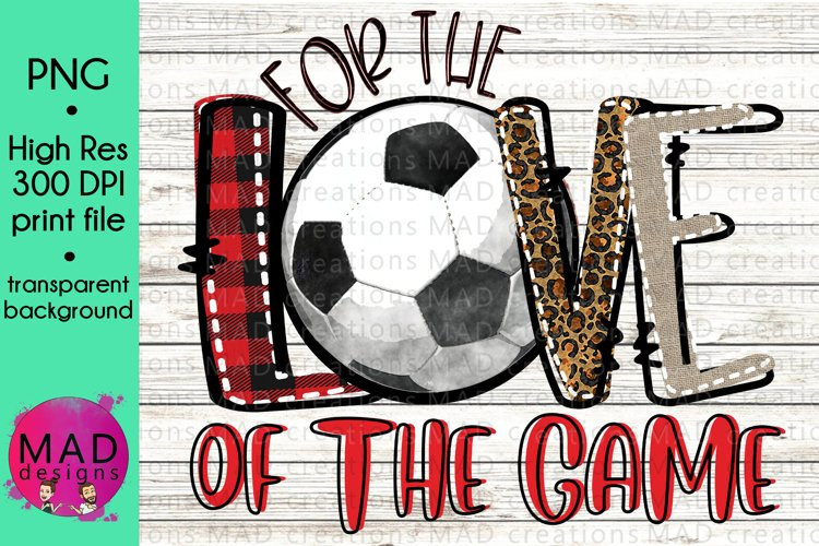 Soccer - For The Love of the Game - Print File example image 1
