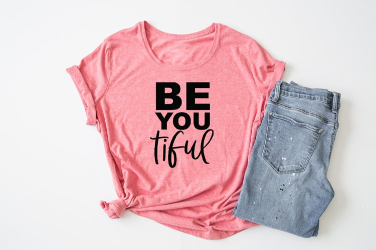 Positive Quote SVG - Be You Tiful SVG example image 1