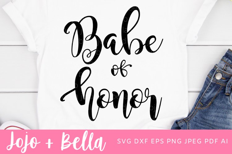 Babe Of Honor Svg | Wedding SVG | Love Svg example image 1