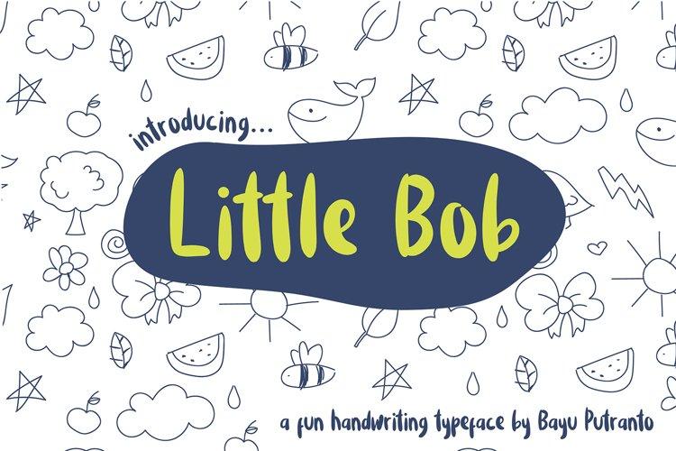 Little Bob Fun Handwritten Typeface example image 1