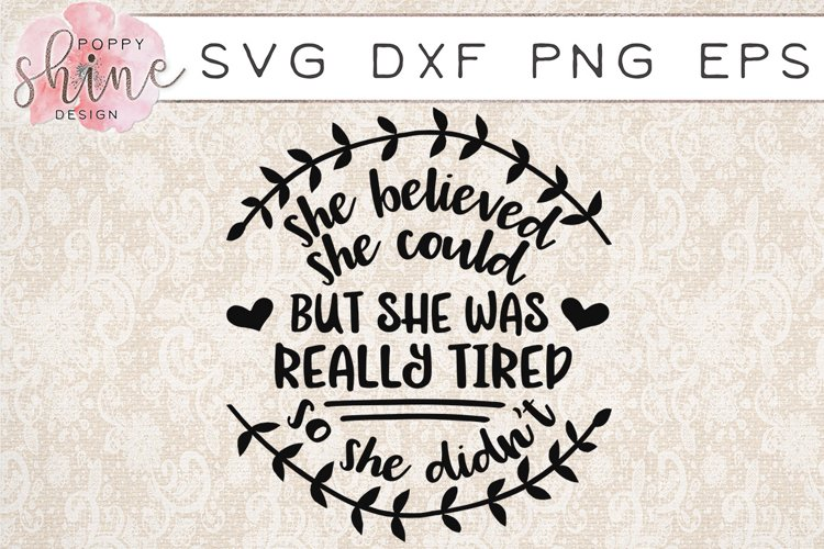 She Believed She Could But She Was Really Tired So She Didn't SVG PNG EPS DXF Cutting Files example image 1