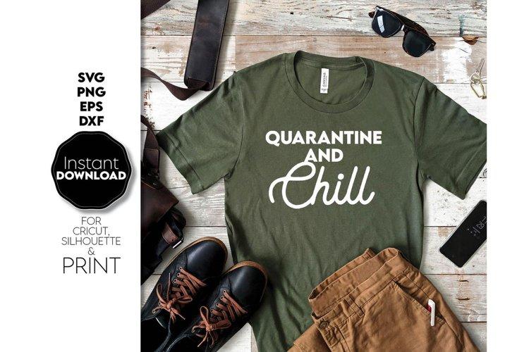 Quarantine and Chill SVG, Quarantine Gift SVG, Gift SVG example image 1