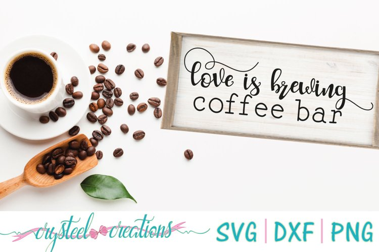 Love is Brewing Coffee Bar Fun Font SVG, PNG, DXF example image 1
