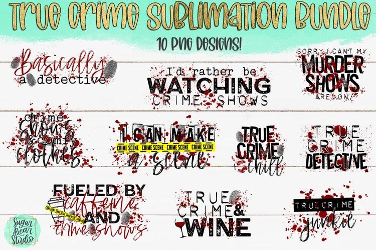 True Crime Bundle - 10 PNGs For Sublimation