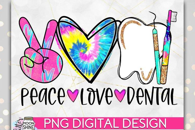 Peace Love Dental PNG Sublimation Design