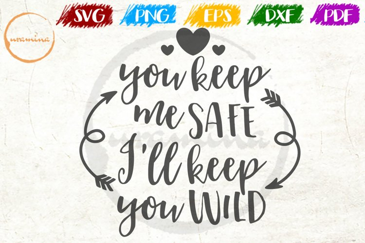 You Keep Me Safe Love Couple Anniversary Quote example image 1