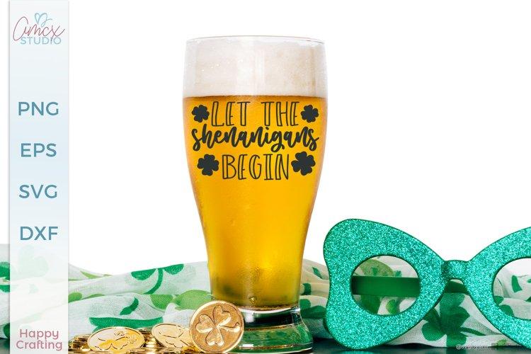 Let The Shinanigans Begin - St. Patrick Day Design