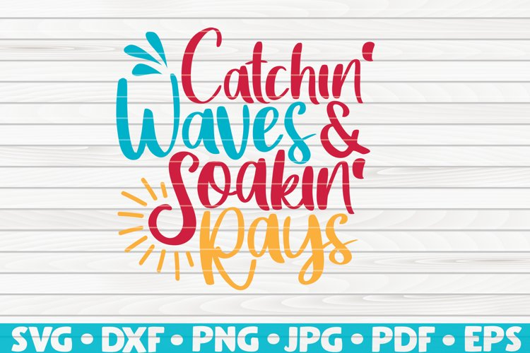 Catchin' Waves Soakin' Rays SVG   Summertime Vector example image 1
