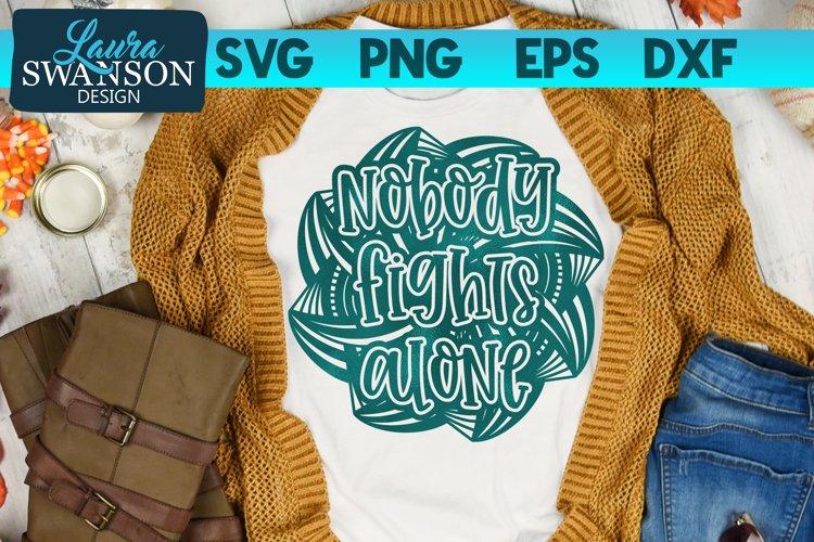 Nobody Fights Alone Mandala SVG Cut File