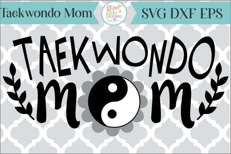 Taekwondo Mom SVG