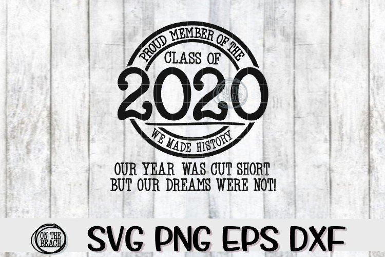 Proud Member Class 2020- Our Year Cut Short- Dreams Were Not example image 1