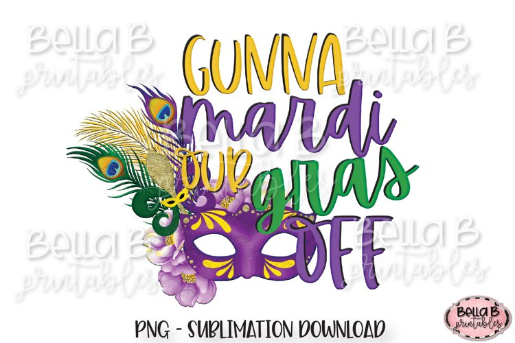 Mardi Gras Sublimation Design, Gunna Mardi Our Gras Off example image 1