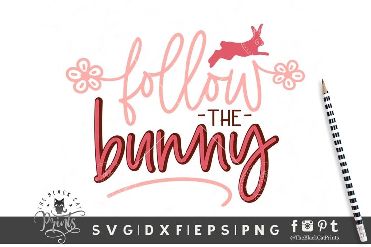 Follow the Bunny SVG | Easter SVG | Bunny SVG Cut File example image 1