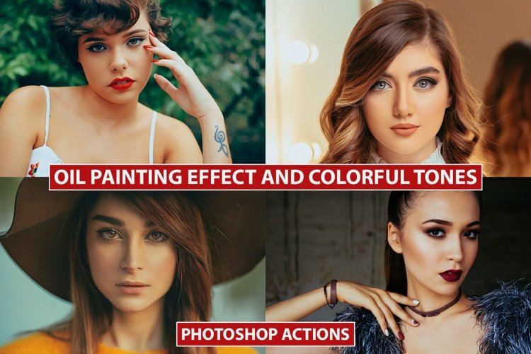 Photoshop Action Oil Painting and Colorful Tones