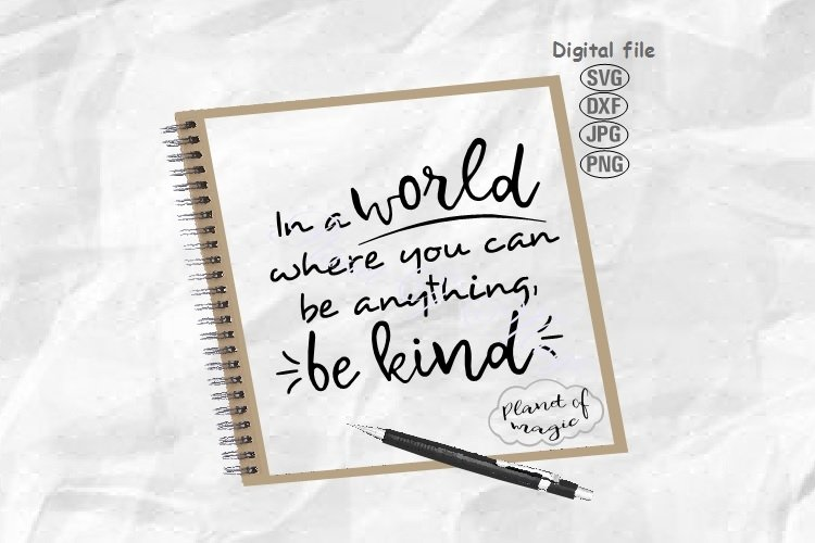Be Kind Svg,In A World Where You Can Be Anything Be Kind Svg