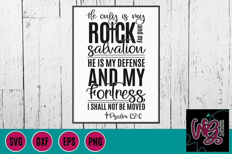 He Only is My Rock and My Salvation SVG, DXF, PNG, EPS
