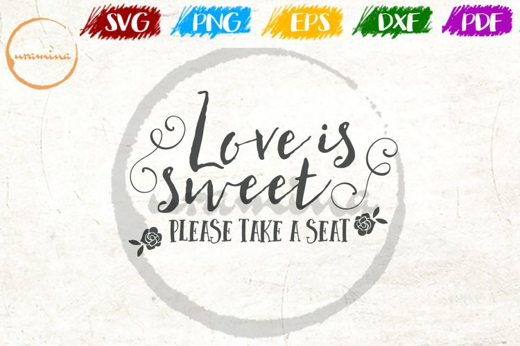 Love Is Sweet Please Take Wedding Quote Sign Art example image 1