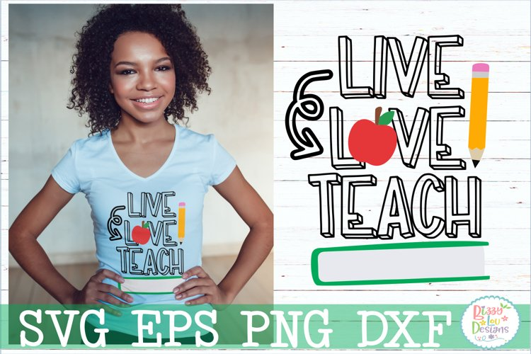 Live Love Teach SVG Cutting File example image 1