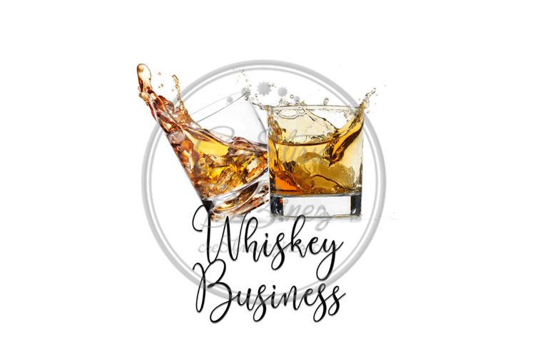 Whiskey Business - Food Drink Alcohol Pun - Sublimation example image 1