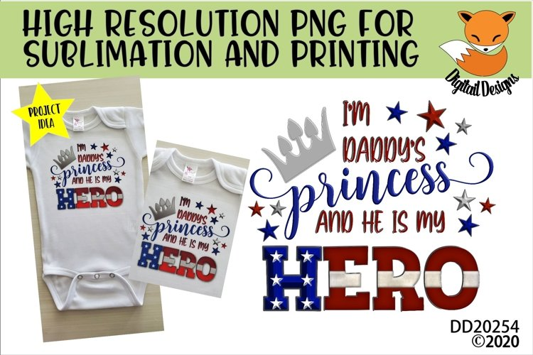 I Am Daddys Princess and He Is My Hero Sublimation