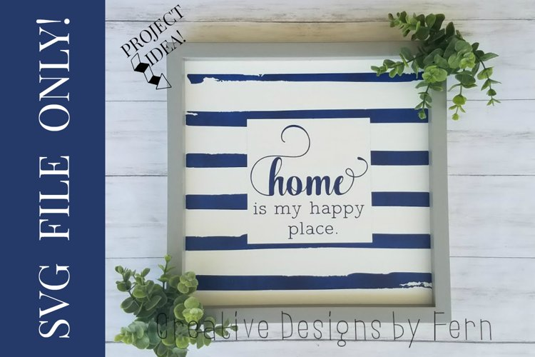 Home is my happy place,SVG FILE example image 1