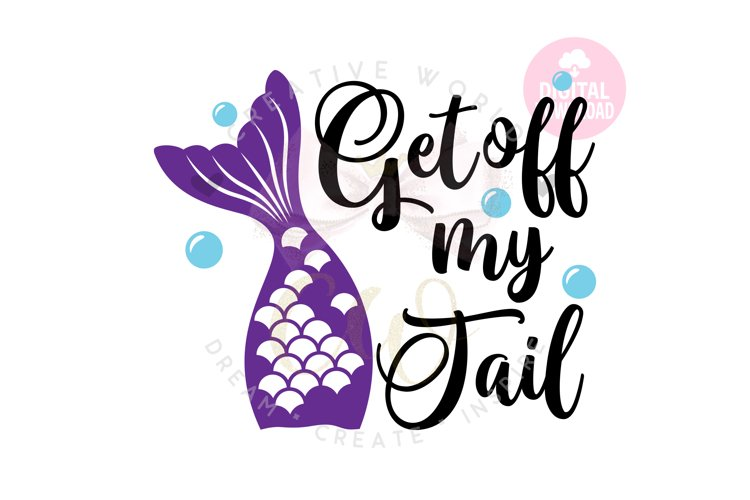 Get off my tail svg | Mermaid svg | Car Decal svg example image 1