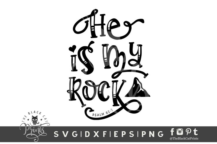 He Is My Rock SVG | Christian SVG | Bible Verse SVG Cut File example image 1