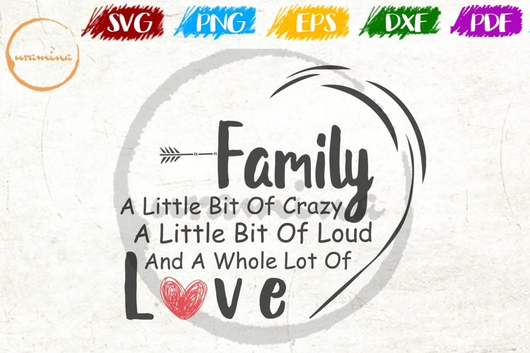 Crazy Loud and Love Family Home Sign SVG PDF PNG DXF example image 1