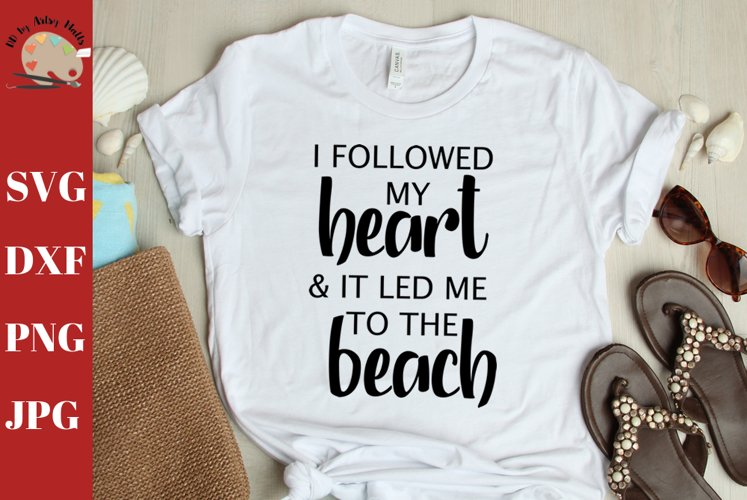 I Followed My Heart and It Led Me To the Beach Tshirt SVG example image 1