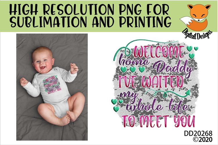 Baby Homecoming Welcome Home Daddy Sublimation example image 1