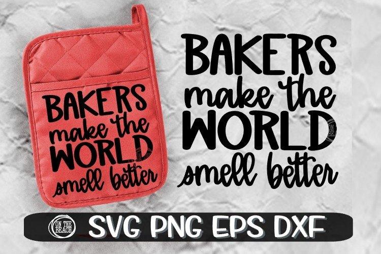 Bakers Make The World Smell Better - Potholder - Baking SVG