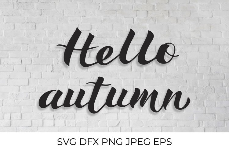 Hello Autumn quote handwritten with brush SVG cut file example image 1