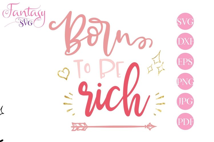 Born To Be Rich - SVG Cut File