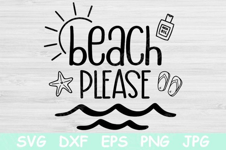 Beach Please Svg, Summer Svg Files for Cricut, Beach Svg Dxf