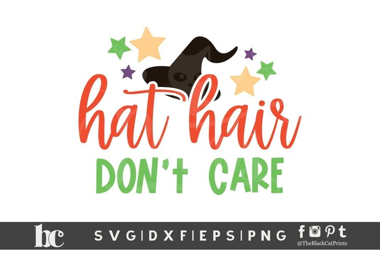 Hat Hair Don't Care SVG DXF EPS PNG Witch hat svg cut files example image 1