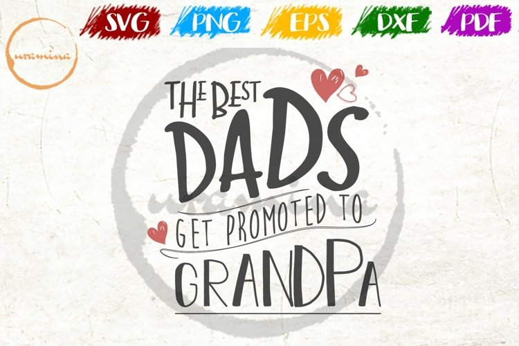 The Best Dads Get Promoted To Grandpa Sign SVG PDF PNG example image 1
