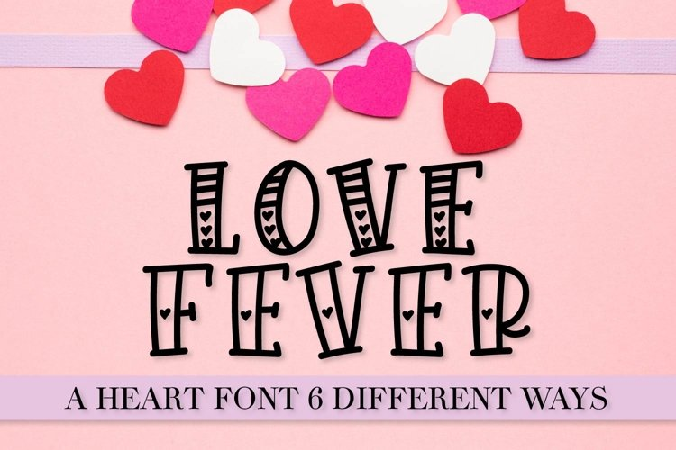 Love Fever - A Heart-tastic Font Trio - with 6 Styles! example image 1
