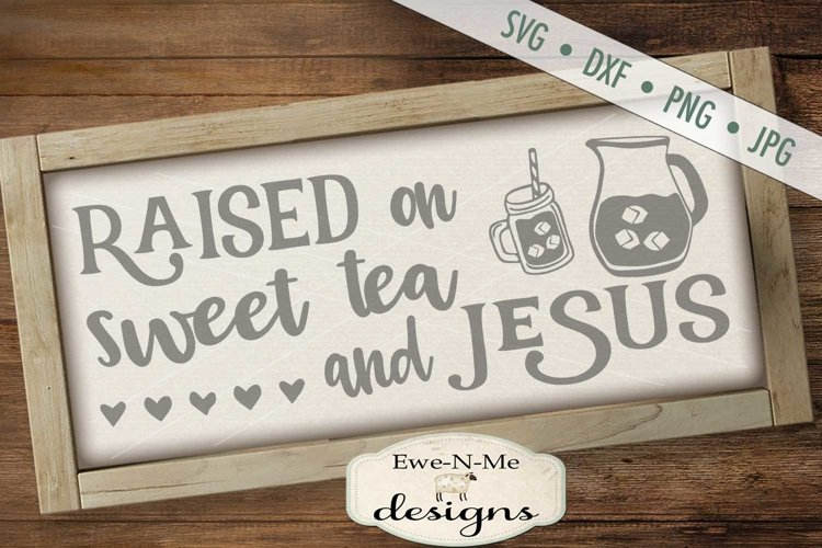Raised on Sweet Tea and Jesus SVG DXF File example image 1