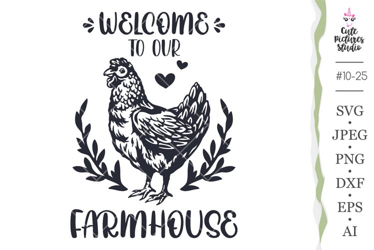 Welcome Farmhouse sign svg, Chicken Cricut svg png cut file